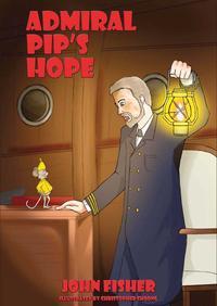 Admiral Pip's Hope【電子書籍】[ John Fisher ]