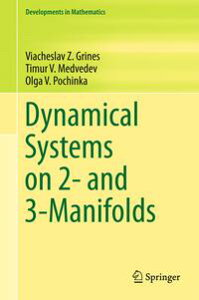Dynamical Systems on 2- and 3-Manifolds【電子書籍】[ Viacheslav Z. Grines ]