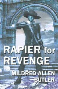Rapier for Revenge【電子書籍】[ Mildred Allen Butler ]