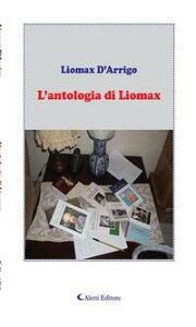 L'antologia di Liomax【電子書籍】[ Liomax D'arrigo ]