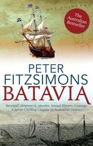 Batavia【電子書籍】[ Peter Fitzsimons ]