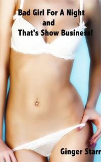 Bad Girl For A Night and That's Show Business【電子書籍】[ Ginger Starr ]
