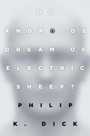 洋書, FICTION & LITERTURE Do Androids Dream of Electric Sheep?The inspiration for the films Blade Runner and Blade Runner 2049 Philip K. Dick