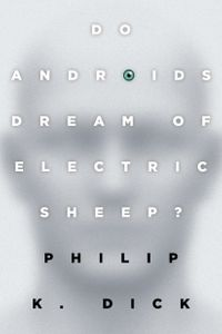 Do Androids Dream of Electric Sheep?The inspiration for the films Blade Runner and Blade Runner 2049【電子書籍】[ Philip K. Dick ]