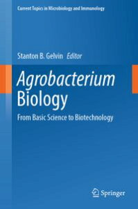 Agrobacterium BiologyFrom Basic Science to Biotechnology【電子書籍】