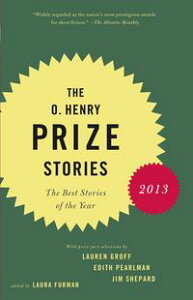 The O. Henry Prize Stories 2013Including stories by Donald Antrim, Andrea Barrett, Ann Beattie, Deborah Eisenberg, Ruth Prawer Jhabvala, Kelly Link, Alice Munro, and Lily Tuck【電子書籍】[ Laura Furman ]