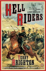 Hell RidersThe Truth About the Charge of the Light Brigade【電子書籍】[ Terry Brighton ]