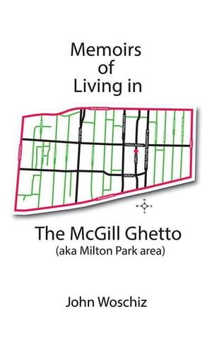 洋書, FICTION & LITERTURE Memoirs of Living in the Mcgill Ghetto John Woschiz