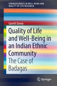 Quality of Life and Well-Being in an Indian Ethnic CommunityThe Case of Badagas【電子書籍】[ Gareth Davey ]
