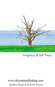 Crabgrass and Oak Trees【電子書籍】[ Jonathan Almanzar and Aaron Havens ]