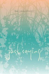 Just Saying【電子書籍】[ Rae Armantrout ]