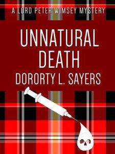 Unnatural Death【電子書籍】[ Dorothy L. Sayers ]