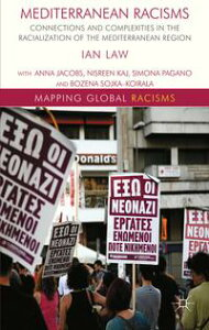 Mediterranean RacismsConnections and Complexities in the Racialization of the Mediterranean Region【電子書籍】[ I. Law ]
