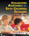 Multifaceted Assessment for Early Childhood Education【電子書籍】[ Robert J. Wright ]