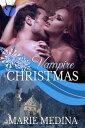 Vampire Christmas【電子書籍】[ Marie Medina ]