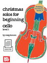 Christmas Solos for Beginning Cello, Level 1【電子書籍】[ Craig Duncan ]