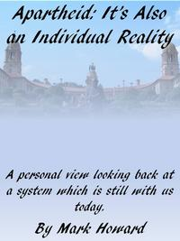 Apartheid: It's Also An Individual Reality【電子書籍】[ Mark Howard ]