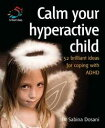 Calm your hyperactive childCoping with ADHD and other behavioural problems【電子書籍】[ Dr Sabina Dosani ]