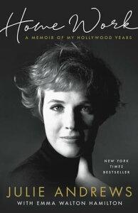 Home WorkA Memoir of My Hollywood Years【電子書籍】[ Julie Andrews ]