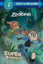Super Animals! (Disney Zootopia)【電子書籍】[ Rico Green ]