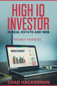 High IQ Investor in Real Estate and WebMoney Makers, #3【電子書籍】[ Chad Hackerman ]