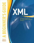 XML: A Beginner's GuideGo Beyond the Basics with Ajax, XHTML, XPath 2.0, XSLT 2.0 and XQuery【電子書籍】[ Steven Holzner ]