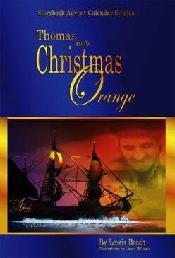 Thomas & the Christmas Orange: Storybook Advent Calendar Singles【電子書籍】[ Lewis Brech ]