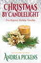 Christmas By Candlelight【電子書籍】[ Andrea Pickens ]