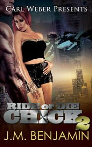 Carl Weber Presents Ride or Die Chick 2【電子書籍】[ J.M. Benjamin ]