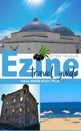 Ezine Travel Guide Secret Treasure【電子書籍】[ Halil Ersin Avci ]
