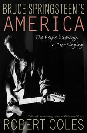 洋書, FICTION & LITERATURE Bruce Springsteens America The People Listening, a Poet Singing Robert Coles