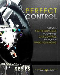 Perfect ControlA Driver's Step-by-Step Guide to Advanced Car Control Through the Physics of Racing【電子書籍】[ Paradigm Shift Driver Development ]