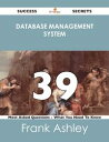 database management system 39 Success Secrets - 39 Most Asked Questions On database management system - What You Need To Know【電子書籍】[ Frank Ashley ]