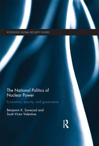 The National Politics of Nuclear PowerEconomics, Security, and Governance【電子書籍】[ Scott Victor Valentine ]