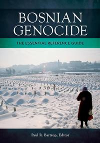 Bosnian Genocide: The Essential Reference GuideThe Essential Reference Guide【電子書籍】