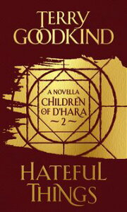 Hateful ThingsThe Children of D'Hara, episode 2【電子書籍】[ Terry Goodkind ]