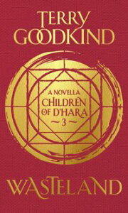 WastelandThe Children of D'Hara, episode 3【電子書籍】[ Terry Goodkind ]