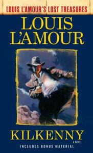 Kilkenny (Louis L'Amour's Lost Treasures)A Novel【電子書籍】[ Louis L'Amour ]