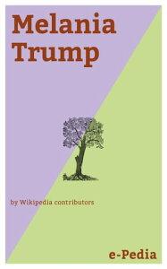 e-Pedia: Melania TrumpMelania Trump (born Melanija Knavs , April 26, 1970; Germanized to Melania Knauss) is the First Lady of the United States, married to President Donald Trump【電子書籍】[ Wikipedia contributors ]