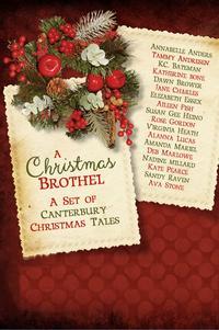 A Christmas Brothel: A Set of Canterbury Christmas Tales【電子書籍】[ Ava Stone ]