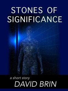 Stones of Significance【電子書籍】[ David Brin ]