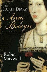 The Secret Diary Of Anne Boleyn【電子書籍】[ Robin Maxwell ]