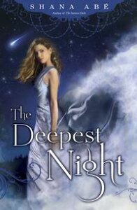 The Deepest Night【電子書籍】[ Shana Abe ]