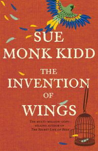 The Invention of Wings【電子書籍】[ Sue Monk Kidd ]