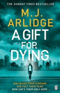 A Gift for Dying【電子書籍】[ M. J. Arlidge ]