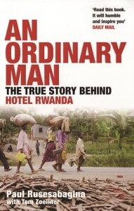 An Ordinary ManThe True Story Behind Hotel Rwanda【電子書籍】[ Paul Rusesabagina ]
