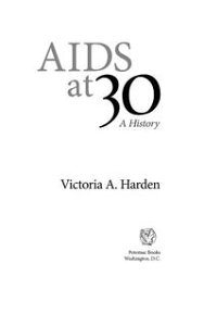 AIDS at 30【電子書籍】[ Victoria A. Harden; Anthony Fauci, MD ]