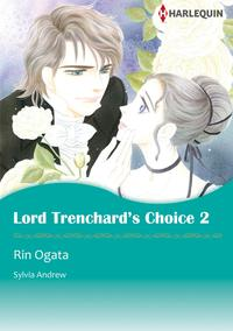 LORD TRENCHARD'S CHOICE 2 (Harlequin Comics)Harlequin Comics【電子書籍】[ Sylvia Andrew ]