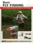 Basic Fly FishingAll the Skills and Gear You Need to Get Started【電子書籍】[ Jon Rounds ]