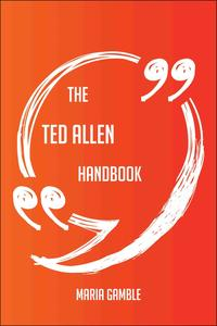 The Ted Allen Handbook - Everything You Need To Know About Ted Allen【電子書籍】[ Maria Gamble ]